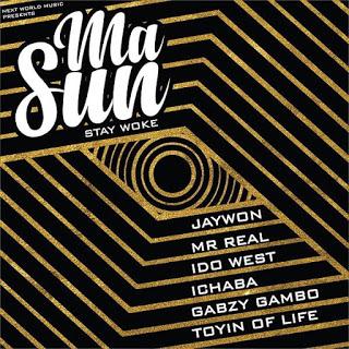 Mp3 download Jaywon - Masun (Stay Woke) Ft. Idowest, Mr Real, Ichaba, Toyin of Life & Gabzy