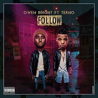 [Music] Owen Bright Ft. Tekno - Follow