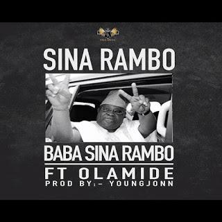 [Music] Sina Rambo - Baba Sina Rambo Ft. Olamide