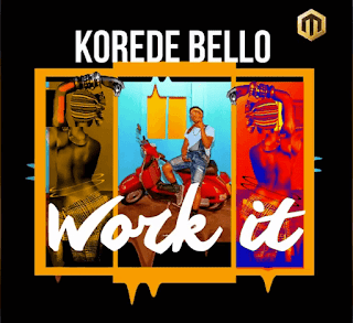 [Music] Korede Bello - Work It mp3 download
