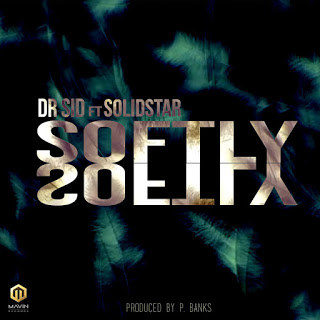 [Music] Dr Sid - Softly Ft. Solidstar