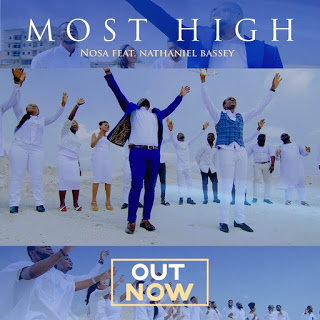 VIDEO: Nosa - Most High Ft. Nathaniel Bassey
