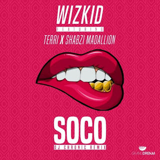 Wizkid - Soco (DJ Chronic and Shabzi Madallion Remix)