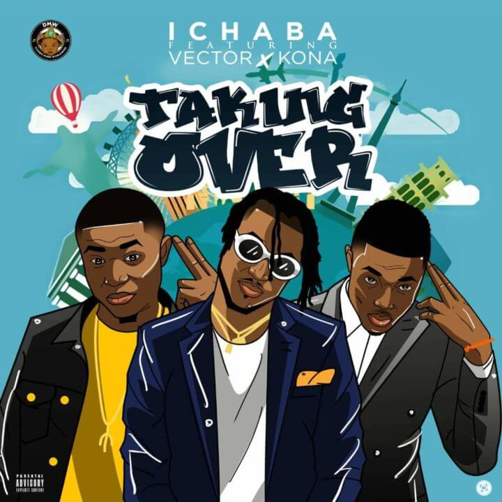 Ichaba - Taking Over Ft. Vector, Kona