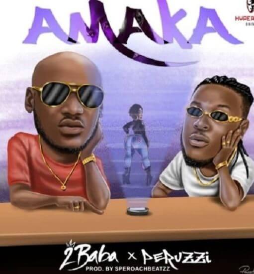 Lyrics: 2baba - Amaka ft. Peruzzi