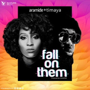 Aramide - Fall on them ft Timaya