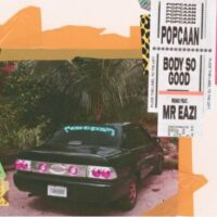 Popcaan Ft Mr Eazi Body so good remix