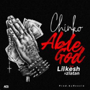 Chinko Ekun - Able God Ft Lil Kesh &