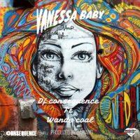 DJ Consequence - Vanessa Baby Ft Wande Coal