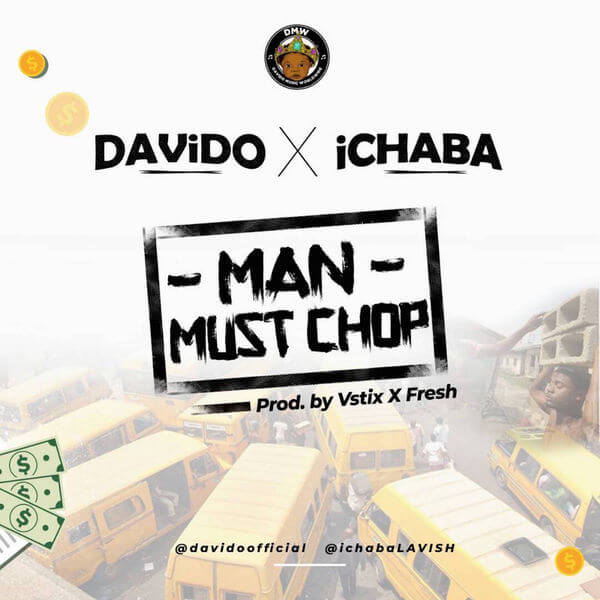 Ichaba x Davido - Man Must Chop