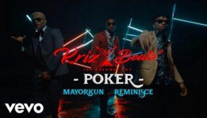 video: Krizbeatz - Poker ft Mayorkun & Reminisce