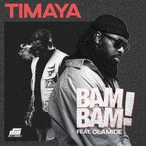DOWNLOAD MP3 Timaya - Bam Bam Ft. Olamide