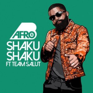 Afro B - Shaku Shaku Ft. Team Salut mp3 download