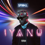 "DJ Spinall Drops 4th Studio Album ""Iyanu"" - see tracklist"