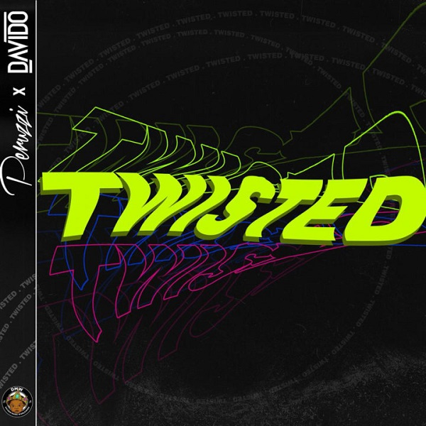 DMW Ft. Davido & Peruzzi - Twisted Audio & Video