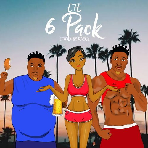 Efe - 6 Pack mp3 download