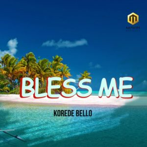 Korede Bello - Bless Me mp3 download