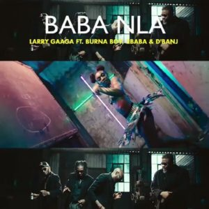 VIDEO: Larry Gaaga - Baba Nla Ft. 2Baba, D'banj & Burna Boy