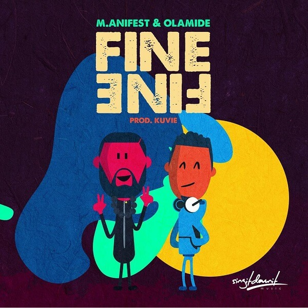 M.anifest Ft. Olamide - Fine Fine mp3 download
