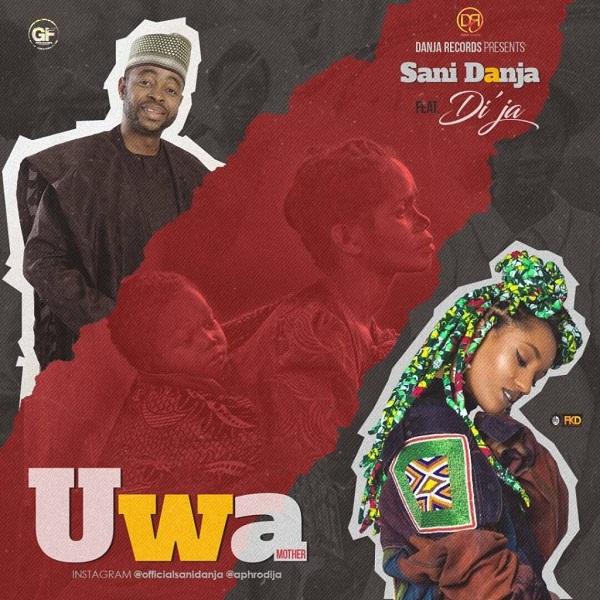 Sani Danja - Uwa (Mother) Ft. Di'ja mp3 download