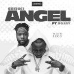 Seriki - Angel Ft. Sojay mp3 download