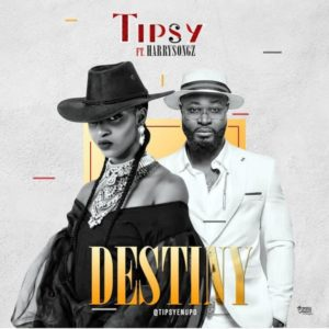 Tipsy - Destiny Ft. Harrysong mp3 download