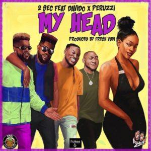 2Sec - My Head Ft. Davido & Peruzzi mp3 download