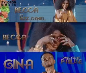 [Music + Video] Becca Ft. Kizz Daniel - GINA