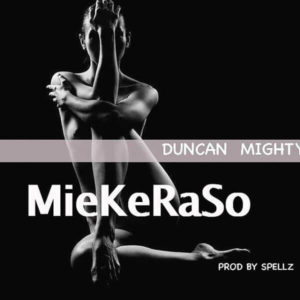 Duncan Mighty - Miekeraso mp3 download