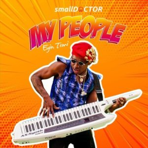 Small Doctor - My People mp3 download