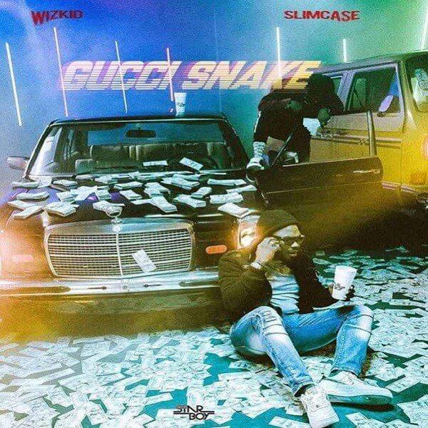 [Music] Wizkid - Gucci Snake