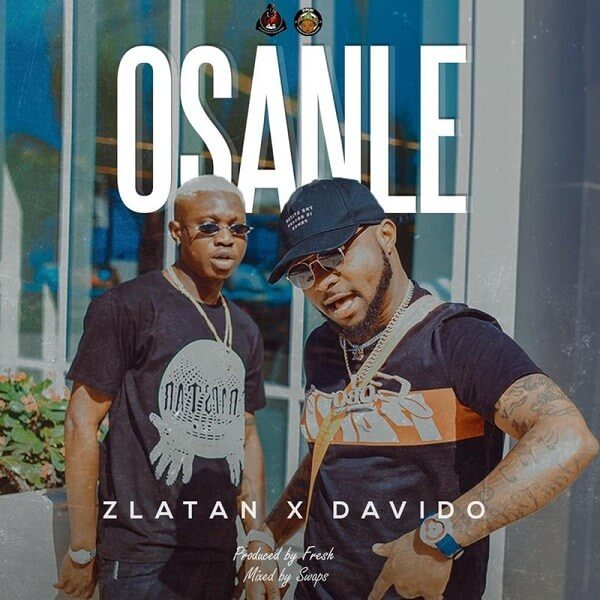 Zlatan - Osanle Ft. Davido mp3 download