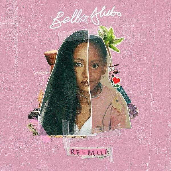 """STREAM: Bella Alubo Releases New EP """"Re-Bella"""""""