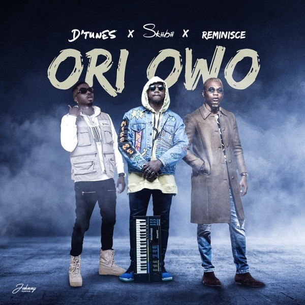 D'Tunes - Ori Owo Ft. Skiibii & Reminisce mp3 download