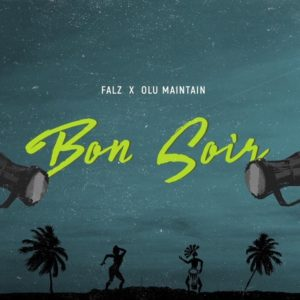 Falz - Bon Soir Ft. Olu Maintain mp3 download