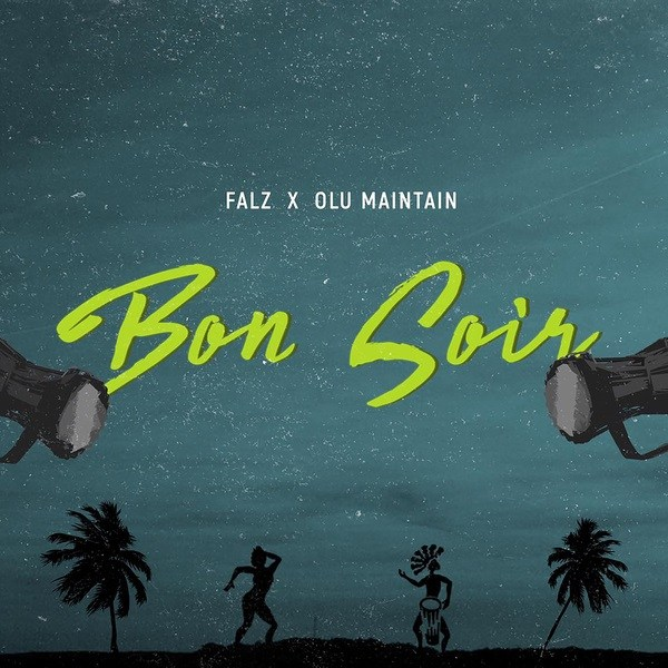 Falz - Bon Soir Ft. Olu Maintain mp3 download