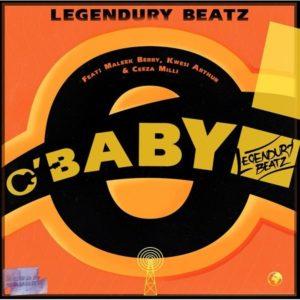 Legendury Beatz - O'Baby Ft. Maleek Berry, Ceeza Milli & Kwesi Arthur mp3 download