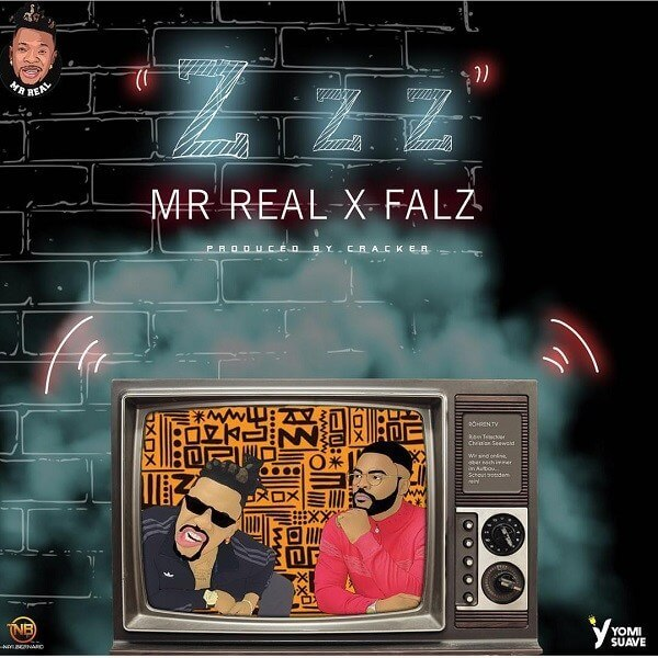 [Music] Mr Real - Zzz Ft. Falz mp3 download