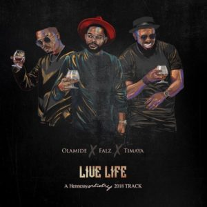 Olamide, Falz, Timaya - Live Life mp3 download