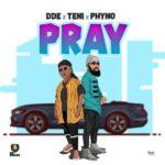 Teni x Phyno x DDE - Pray mp3 download