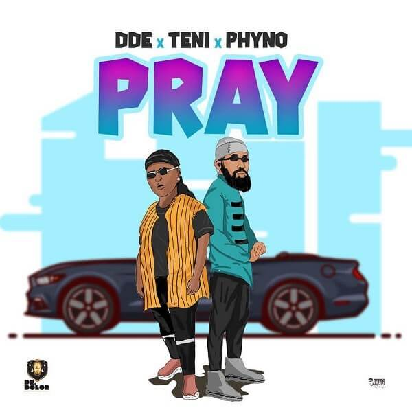 Teni x Phyno x DDE - Pray mp3 download