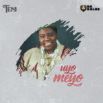 Teni - Uyo Meyo mp3 download