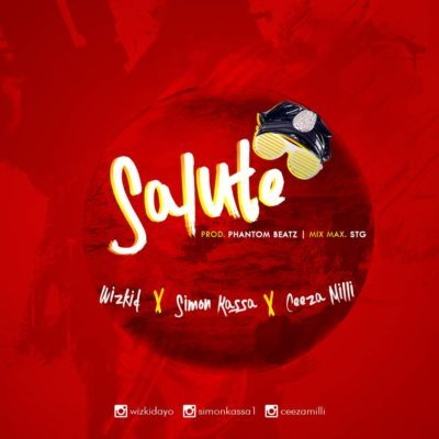 Wizkid x Simon Kassa x Ceeza Milli - Salute mp3 download