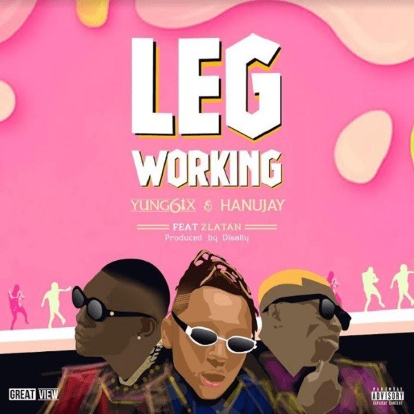 Yung6ix & Hanu Jay - Leg Working Ft. Zlatan mp3 download