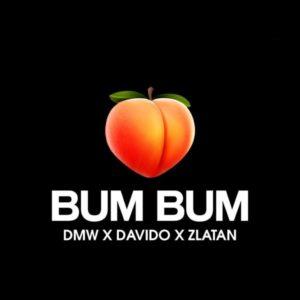 DMW Ft. Davido, Zlatan - Bum Bum mp3 download
