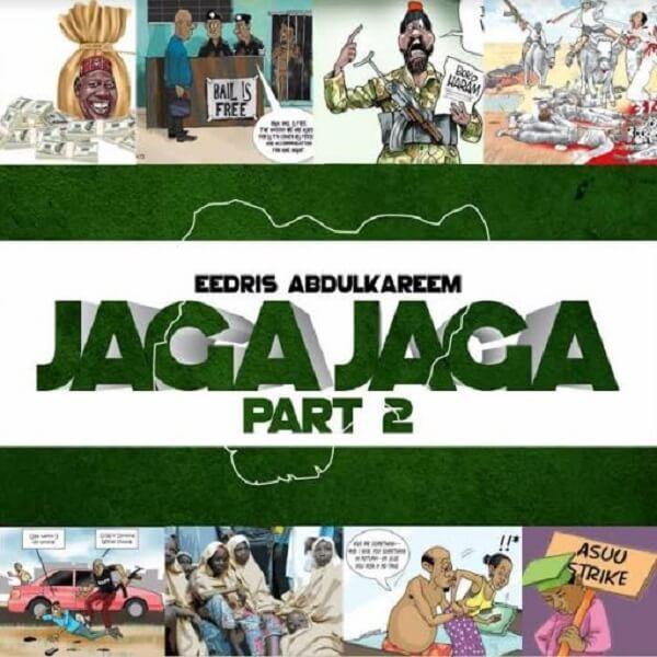 Eedris Abdulkareem - Jaga Jaga (Pt. 2) mp3 download
