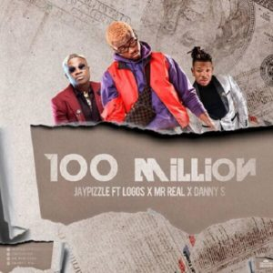 Jay Pizzle - 100 Million Ft. Mr Real, Danny S, Logos mp3 download