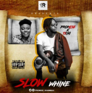 Promise x Teni - Slow Whine