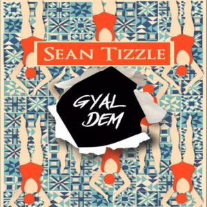 DOWNLOAD MP3: Sean Tizzle - Gyal Dem
