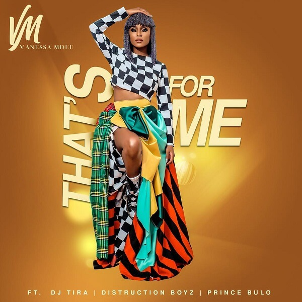 Vanessa Mdee - That's For Me Ft. Distruction Boyz, DJ Tira, Prince Bulo mp3 download